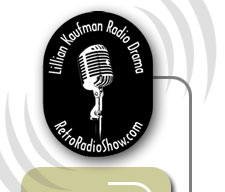 Lillian Kaufman Radio Drama